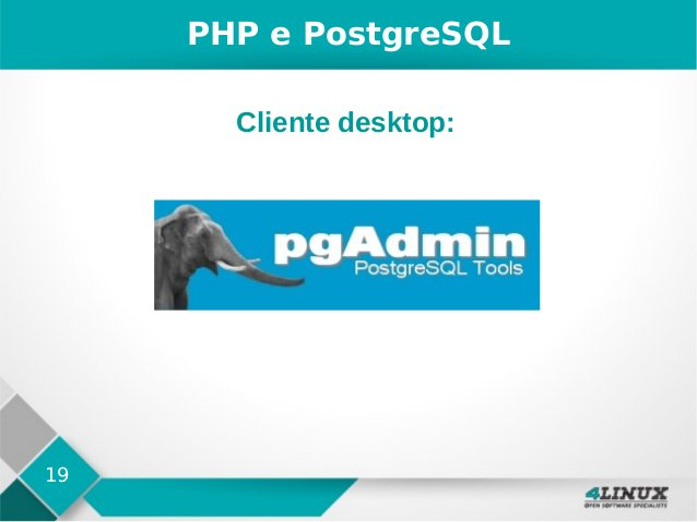 19 PHP e PostgreSQL Cliente desktop: