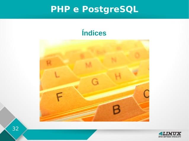 32 PHP e PostgreSQL Índices