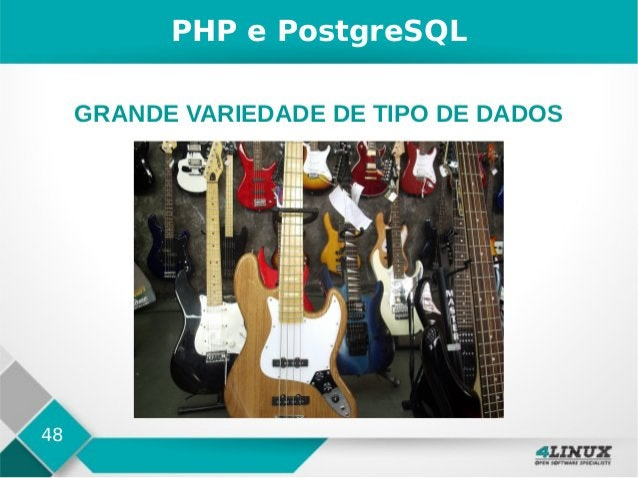 48 PHP e PostgreSQL GRANDE VARIEDADE DE TIPO DE DADOS
