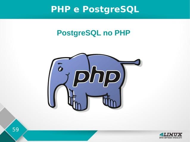 59 PHP e PostgreSQL PostgreSQL no PHP