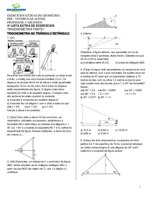 1 EXERCÍCIOS EXTRAS DE GEOMETRIA PRÉ - VESTIBULAR ACESSE PROFESSOR: CARLINHOS 4ª LISTA EXTRA DE EXERCÍCIOS TRIGONOMETRIA P...