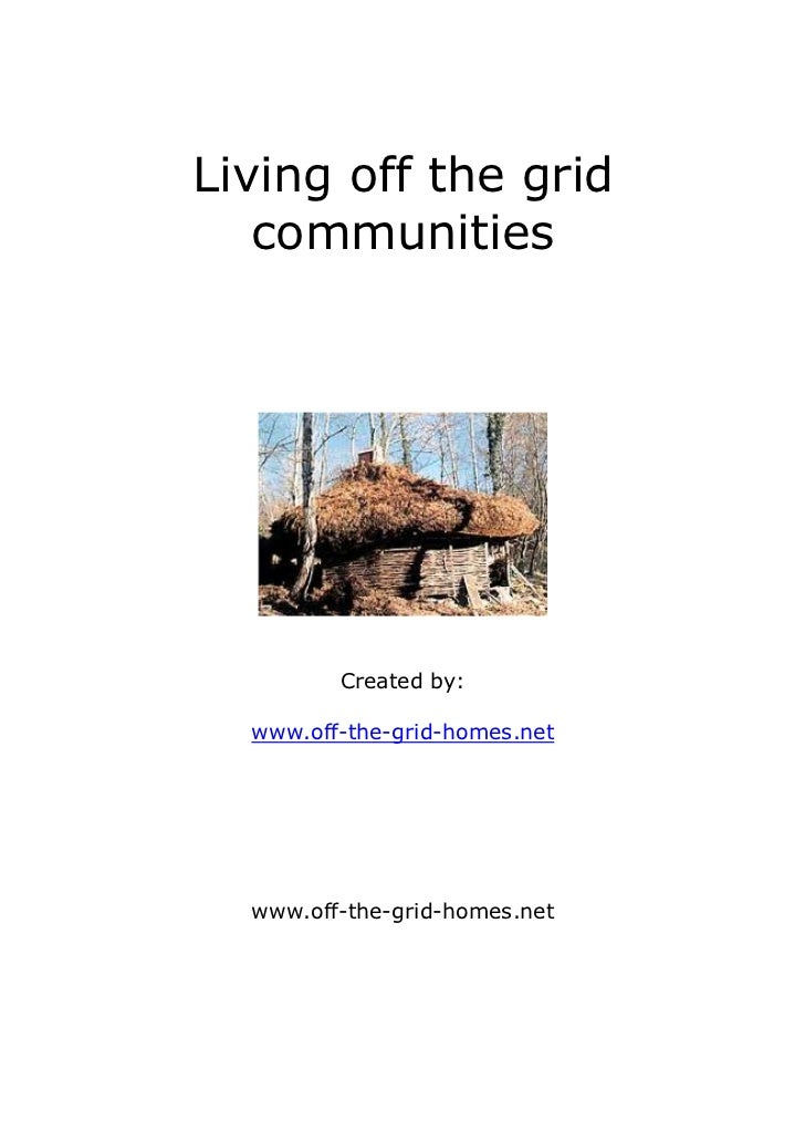 Living off the grid   communities         Created by:  www.off-the-grid-homes.net  www.off-the-grid-homes.net