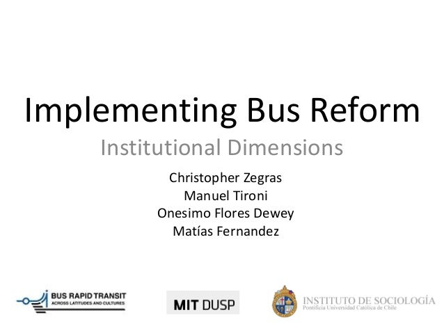 Implementing Bus Reform    Institutional Dimensions          Christopher Zegras            Manuel Tironi         Onesimo F...