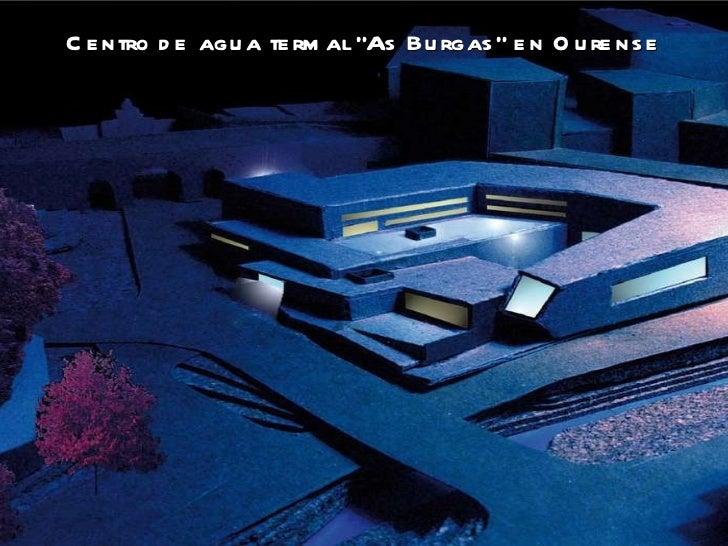 """Centro de agua termal """"As Burgas"""" en Ourense"""