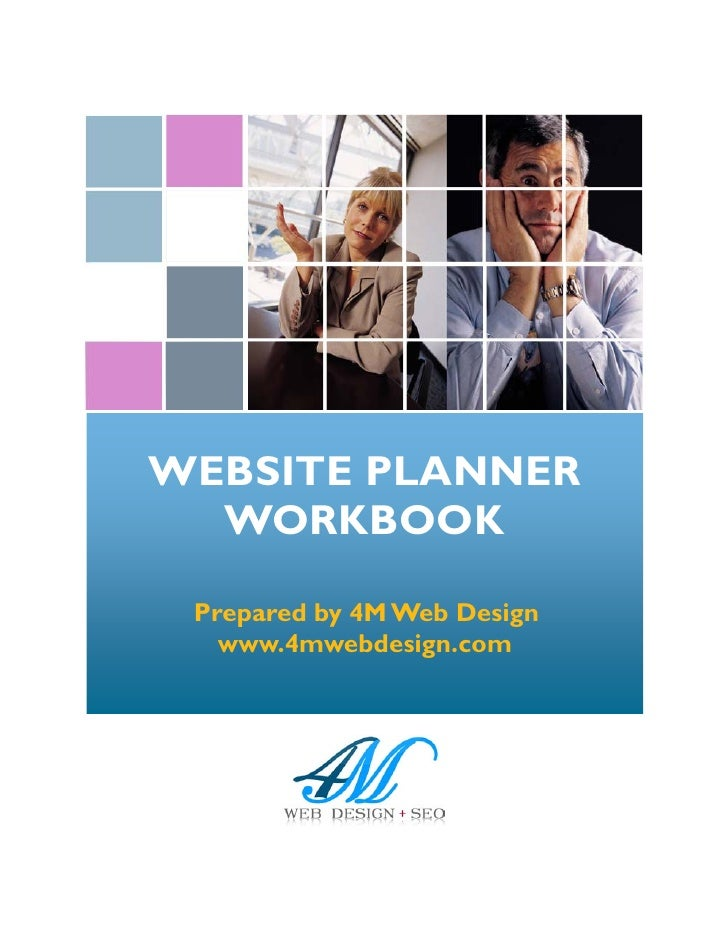 WEBSITE PLANNER   WORKBOOK   Prepared by 4M Web Design    www.4mwebdesign.com