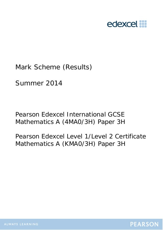 Mark Scheme (Results) Summer 2014 Pearson Edexcel International GCSE Mathematics A (4MA0/3H) Paper 3H Pearson Edexcel Leve...