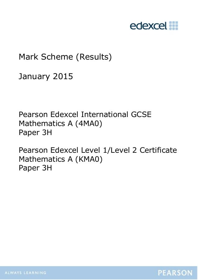 Mark Scheme (Results) January 2015 Pearson Edexcel International GCSE Mathematics A (4MA0) Paper 3H Pearson Edexcel Level ...