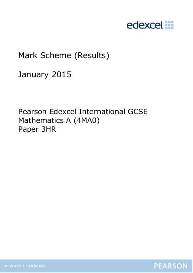 Mark Scheme (Results) January 2015 Pearson Edexcel International GCSE Mathematics A (4MA0) Paper 3HR