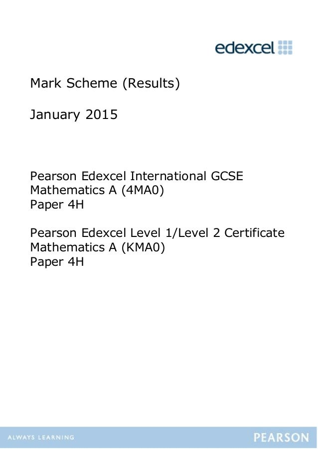 Mark Scheme (Results) January 2015 Pearson Edexcel International GCSE Mathematics A (4MA0) Paper 4H Pearson Edexcel Level ...