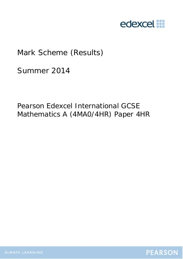 Mark Scheme (Results) Summer 2014 Pearson Edexcel International GCSE Mathematics A (4MA0/4HR) Paper 4HR