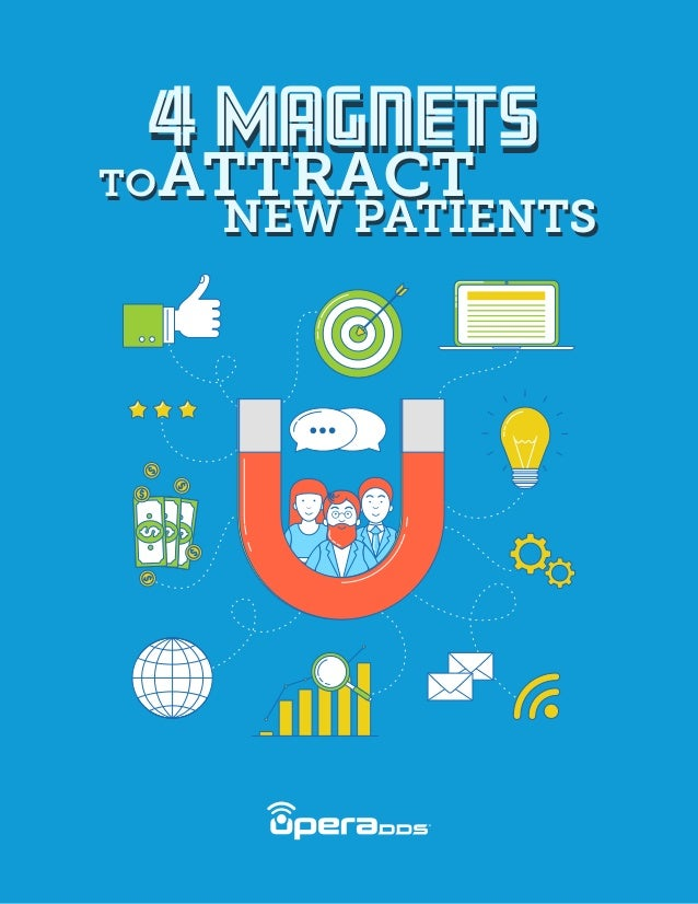 4 Magnets4 Magnets TOATTRACT NEW PATIENTS TOATTRACT NEW PATIENTS