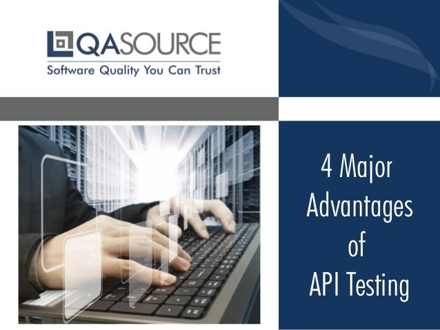 4 Major  Advantages  of  API Testing
