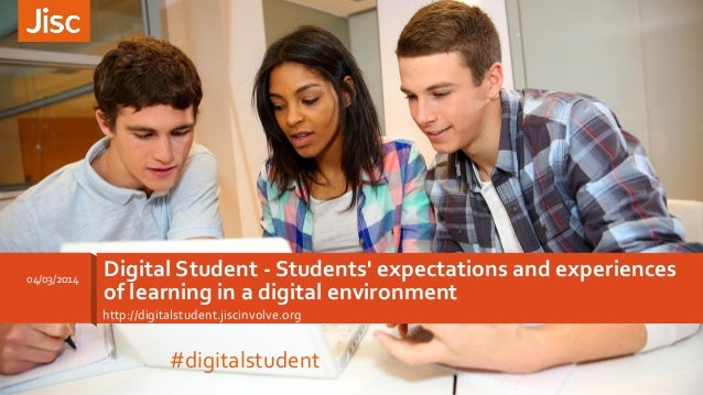 04/03/2014  Digital Student - Students' expectations and experiences of learning in a digital environment http://digitalst...