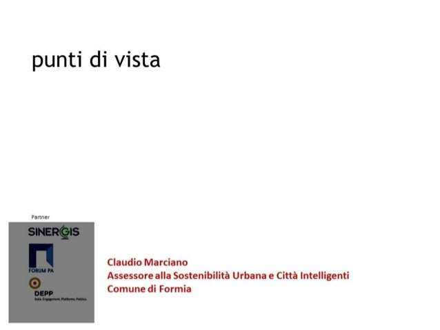 punti di vista  Partner  SINERÇGIS      , .11 w FORUM PA  0  DEPP  ouunuacncuuumvum  Claudio Marciano Assessore alla Soste...
