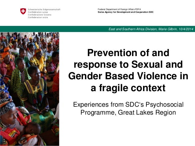 Prevention of and response to Sexual and Gender Based Violence in a fragile context Experiences from SDC's Psychosocial Pr...