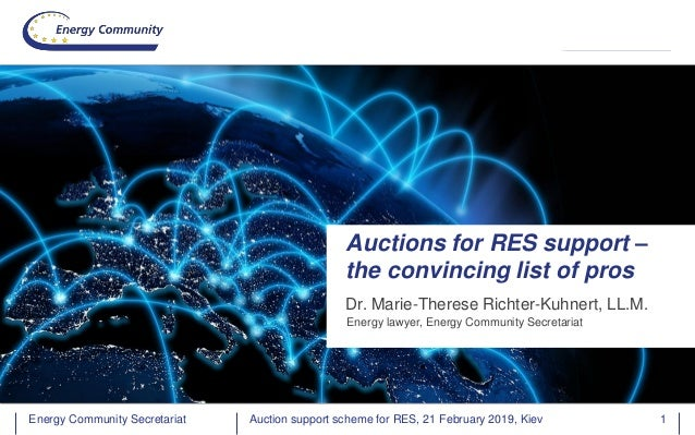 Energy Community SecretariatEnergy Community Secretariat Dr. Marie-Therese Richter-Kuhnert, LL.M. Auctions for RES support...