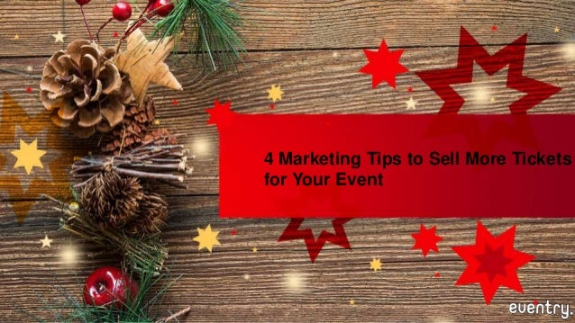 4 Marketing Tips to Sell More Tickets for Your Event