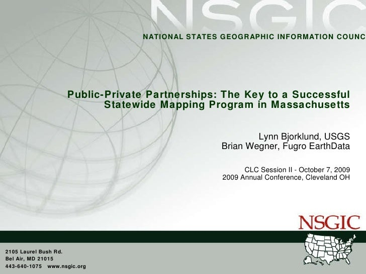 Public-Private Partnerships: The Key to a Successful Statewide Mapping Program in Massachusetts Lynn Bjorklund, USGS Brian...