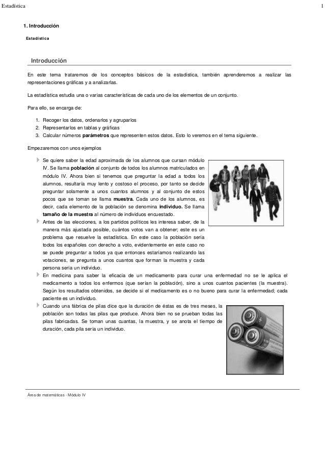 Estadística 1 1. Introducción Estadística Introducción En este tema trataremos de los conceptos básicos de la estadística,...