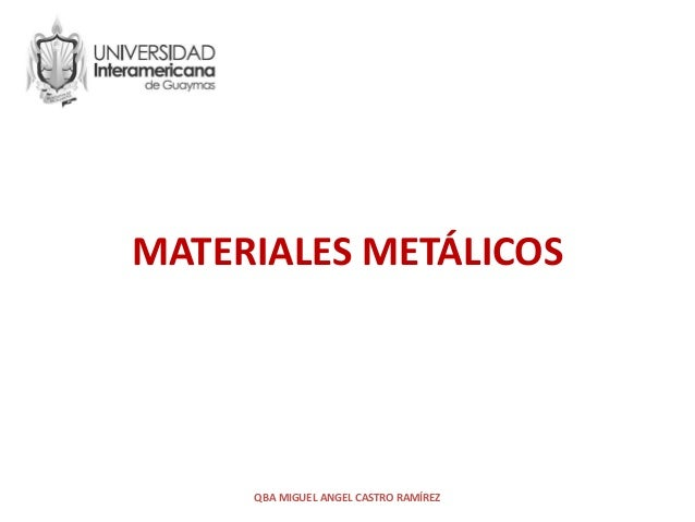 MATERIALES METÁLICOS QBA MIGUEL ANGEL CASTRO RAMÍREZ