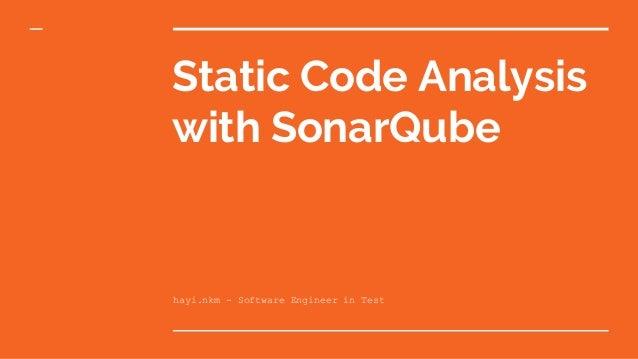 Static Code Analysis with SonarQube hayi.nkm - Software Engineer in Test