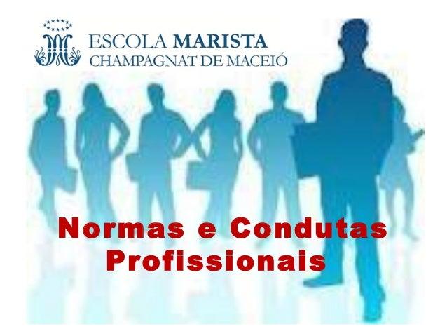 Normas e Condutas Profissionais