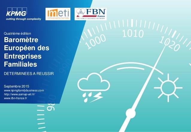 Septembre 2015 www.kpmgfamilybusiness.com http://www.asmep-eti.fr/ www.fbn-france.fr Quatrième édition Baromètre Européen ...