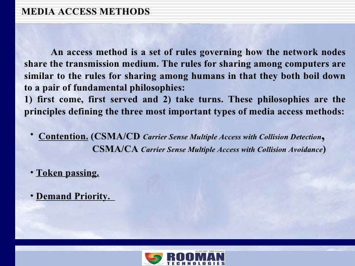 MEDIA ACCESS METHODS An access method is a set of rules governing how the network nodes share the transmission medium. The...