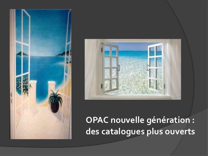 OPAC nouvelle génération :des catalogues plus ouverts