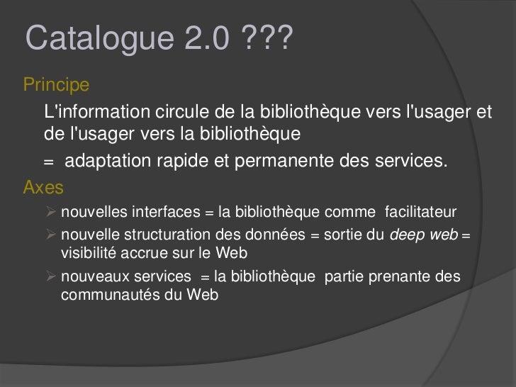 Catalogue 2.0 ???Principe   Linformation circule de la bibliothèque vers lusager et   de lusager vers la bibliothèque  = a...