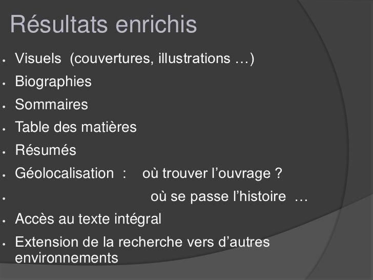 Résultats enrichis   Visuels (couvertures, illustrations …)   Biographies   Sommaires   Table des matières   Résumés...