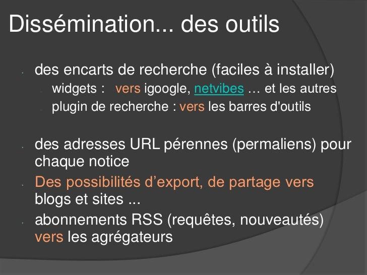 Dissémination... des outils •   des encarts de recherche (faciles à installer)     –   widgets : vers igoogle, netvibes … ...