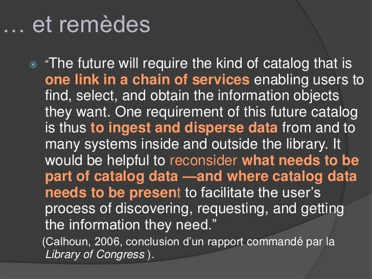 """… et remèdes     """"The  future will require the kind of catalog that is      one link in a chain of services enabling user..."""
