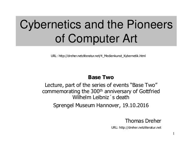 "1 Cybernetics and the Pioneers of Computer Art Base Two Lecture, part of the series of events ""Base Two"" commemorating the..."