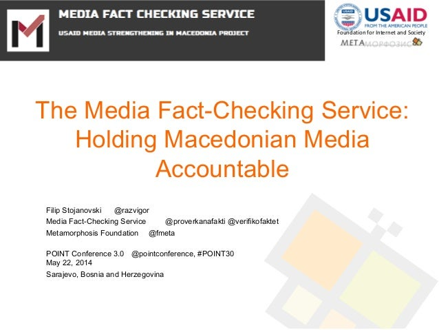 Foundation for Internet and Society The Media Fact-Checking Service: Holding Macedonian Media Accountable Filip Stojanovsk...