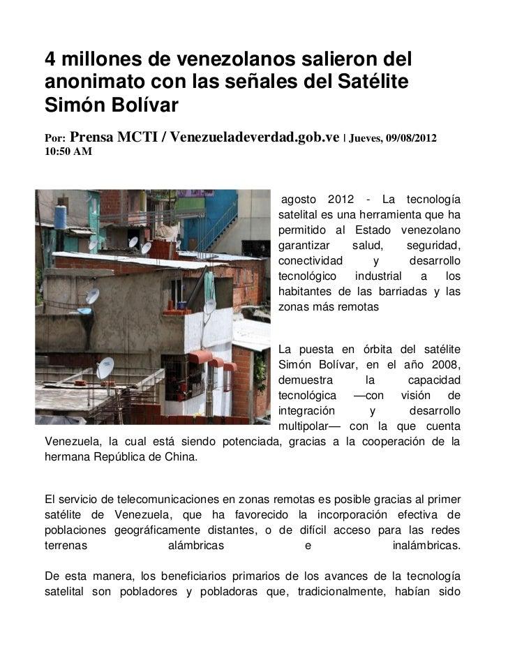 4 millones de venezolanos salieron delanonimato con las señales del SatéliteSimón BolívarPor: Prensa   MCTI / Venezueladev...