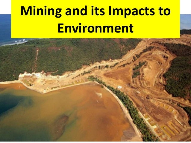 Mining and its Impacts to Environment