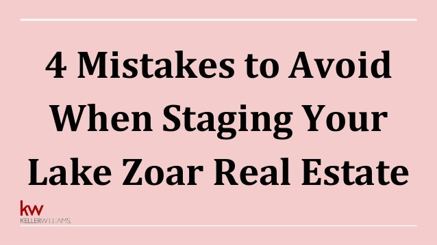 4 Mistakes to Avoid When Staging Your Lake Zoar Real Estate