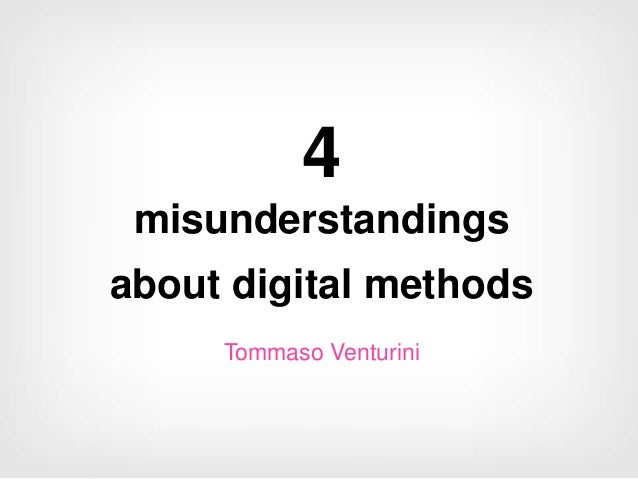 4 misunderstandings about digital methods Tommaso Venturini