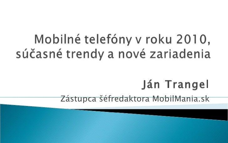 Ján Trangel Zástupca šéfredaktora MobilMania.sk