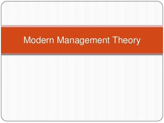 theories of management and contemporary management theory Management theories are implemented to help increase organizational productivity and service quality not many managers use a singular theory or concept when.