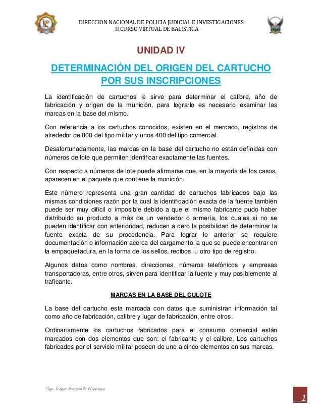 DIRECCION NACIONAL DE POLICIA JUDICIAL E INVESTIGACIONES II CURSO VIRTUAL DE BALISTICA  UNIDAD IV DETERMINACIÓN DEL ORIGEN...