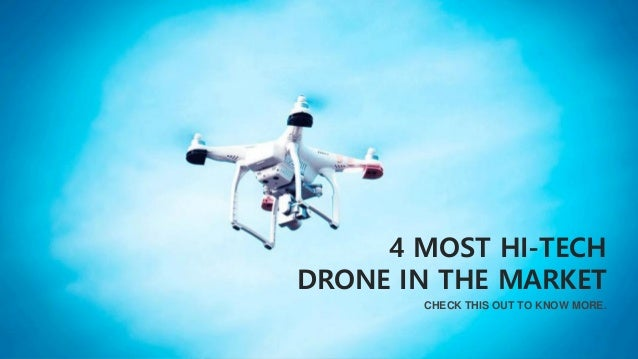 CHECK THIS OUT TO KNOW MORE. 4 MOST HI-TECH DRONE IN THE MARKET