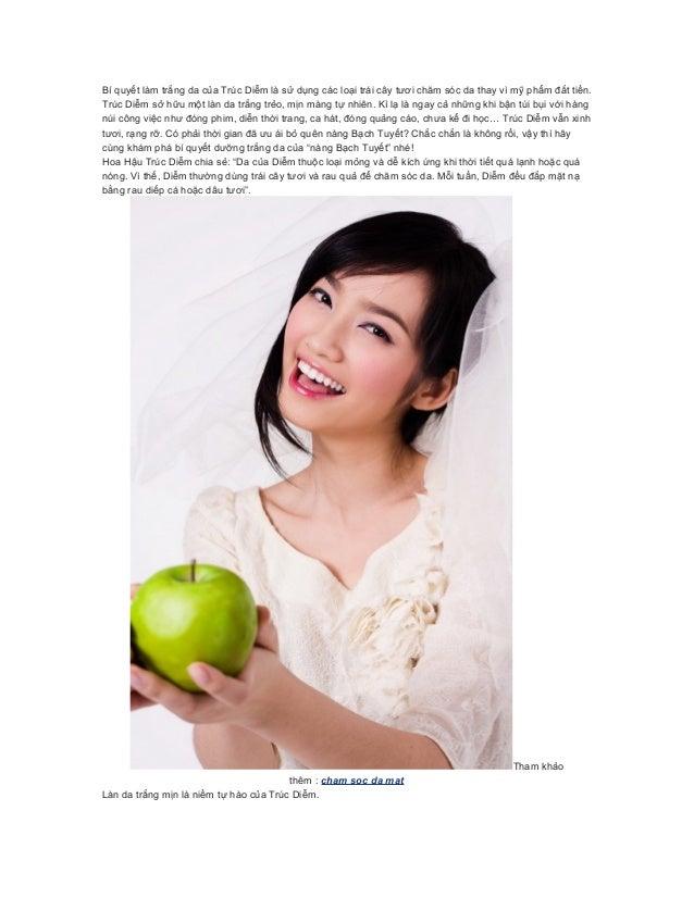 Bí quyết làm trắng da của Trúc Diễm là sử dụng các loại trái cây tươi chăm sóc da thay vì mỹ phẩm đắt tiền.Trúc Diễm sở hữ...