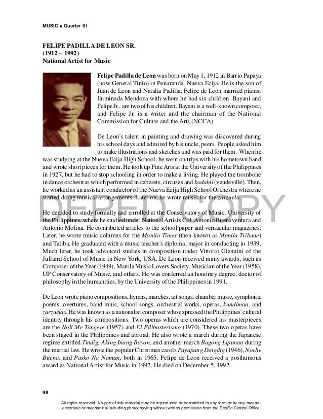 DEPED COPY MUSIC  Quarter III 98 Felipe Padilla de Leon was born on May1, 1912 in Barrio Papaya (now General Tinio) in Pe...