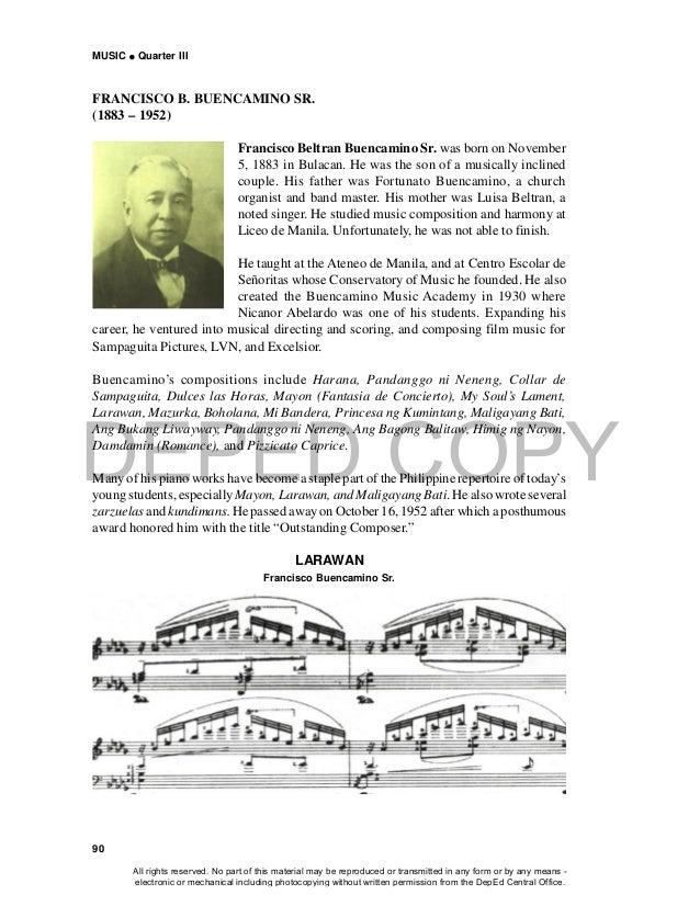 DEPED COPY MUSIC  Quarter III 90 FRANCISCO B. BUENCAMINO SR. (1883 – 1952) Francisco Beltran Buencamino Sr. was born on N...