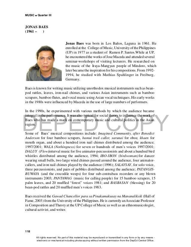DEPED COPY MUSIC  Quarter III 118 JONAS BAES (1961 – ) Jonas Baes was born in Los Baños, Laguna in 1961. He enrolled at t...