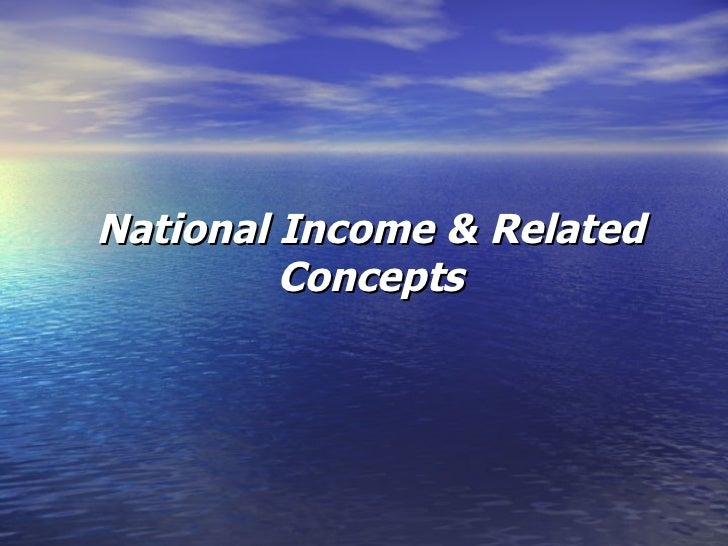 National Income & Related Concepts