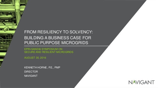 / ©2016 NAVIGANT CONSULTING, INC. ALL RIGHTS RESERVED1 EPRI-SANDIA SYMPOSIUM ON SECURE AND RESILIENT MICROGRIDS FROM RESIL...