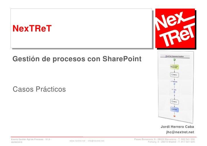 NexTReT    Gestión de procesos con SharePoint     Casos Prácticos                                                         ...
